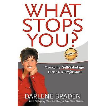 What Stops You Overcome SelfSabotage Personal  Professional by Braden & Darlene