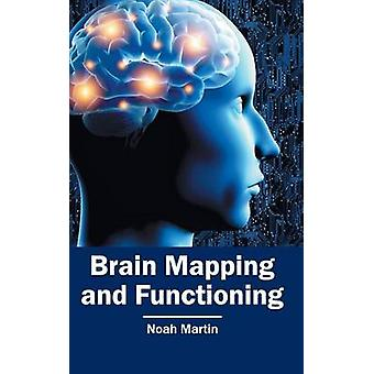 Brain Mapping and Functioning by Martin & Noah