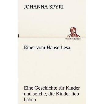 Einer Vom Hause Lesa by Spyri & Johanna