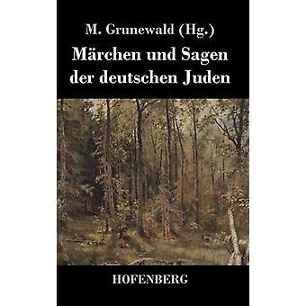 Amok und Sagen an der deutschen Juden af M. Grunewald