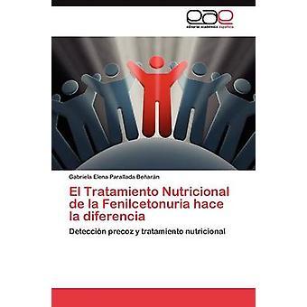 El Tratamiento Nutricional De La Fenilcetonuria Hace la Diferencia von Parallada Bearn Gabriela Elena