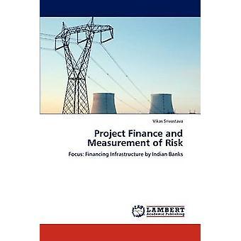 Projectfinanciering en waardering van risico's door Srivastava & Vikas