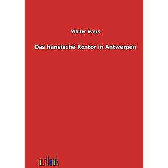 Das Hansische Kontor in Antwerpen by Evers & Walter