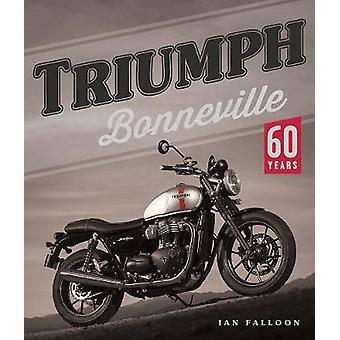 Triumph Bonneville - 60 Years by Triumph Bonneville - 60 Years - 978076