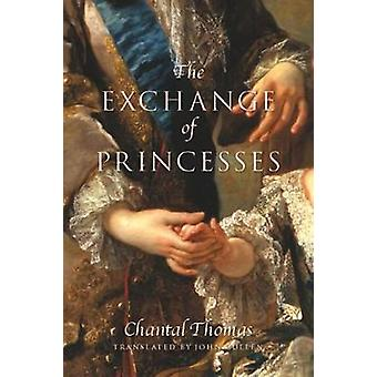 The Exchange of Princesses by Chantal Thomas - John Cullen - 97815905