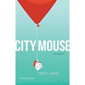 City Mouse by Stacey Lender - 9781617755255 Book