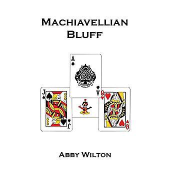 Machiavellian Bluff by Abby Wilton - 9781786290595 Book