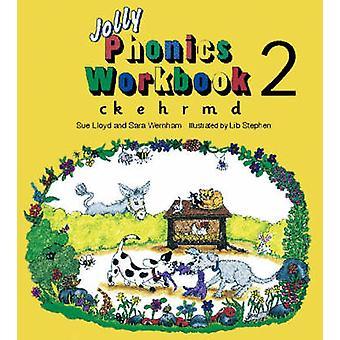 Jolly Phonics Workbook 2 - ck - e - h - r - m - d by Susan M. Lloyd -