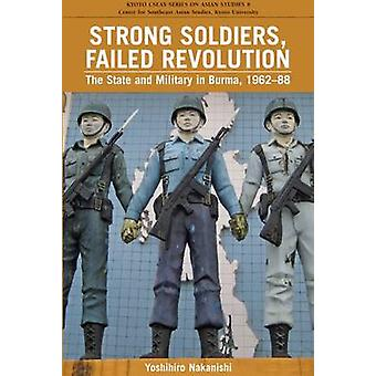 Strong Soldiers - Failed Revolution - The State and Military in Burma