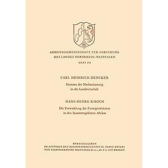 Grenzen der Mechanisierung in der Landwirtschaft. Die Entwicklung der Futterproduktion i den Savannengebieten Afrikas av Dencker & Karl H.