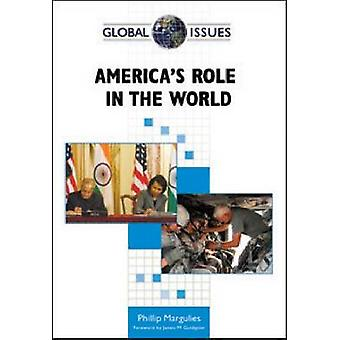 America's Role in the World by Phillip Margulies - 9780816076116 Book