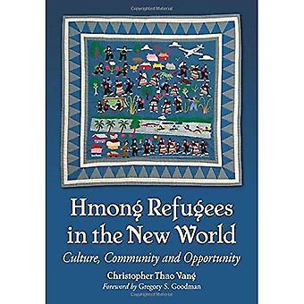 Refugiados Hmong no novo mundo: cultura, Comunidade e oportunidade