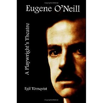Eugene O'Neill: A Playwright's Theatre