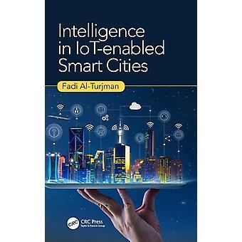 Intelligence in IoTenabled Smart Cities by AlTurjman & Fadi