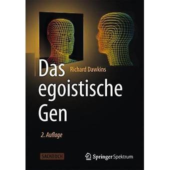Das Egoistische Gen  Mit Einem Vorwort Von Wolfgang Wickler by Richard Dawkins