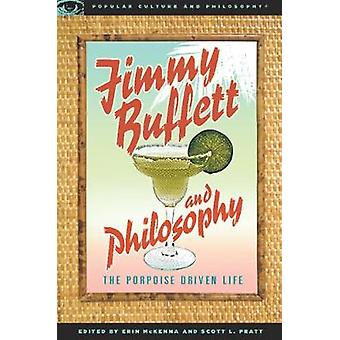 Jimmy Buffett and Philosophy The Porpoise Driven Life by McKenna & Erin