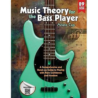 Music Theory for the Bass Player  A Comprehensive and Handson Guide to Playing with More Confidence and Freedom by Cap & Ariane