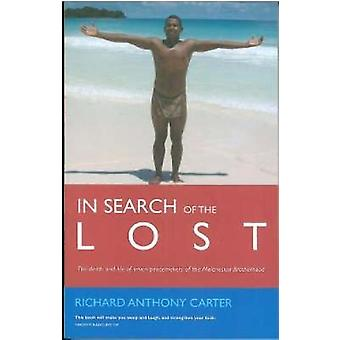 In Search of the Lost The Death and Life of Seven Peacemakers of the Melanesian Brotherhood by Carter & Richard