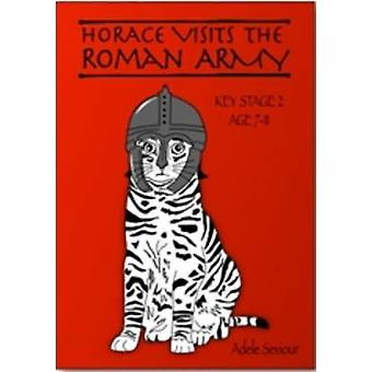 Horace Visits The Roman Army age 711 years Horace Helps With English by Seviour & Adele