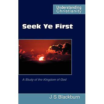 Seek Ye First by Blackburn & John S.