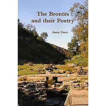 The Brontes and Their Poetry by Crow & Anne