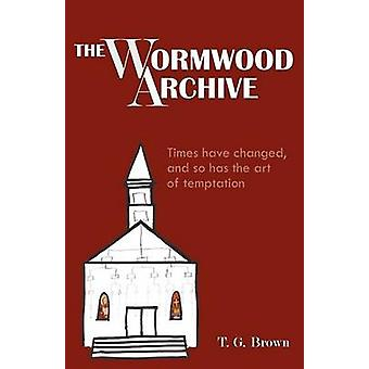 The Wormwood Archive by Brown & Thomas G.