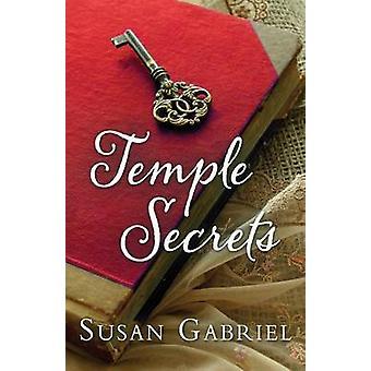 Temple Secrets Southern Fiction Temple Secrets Series Book 1 by Gabriel & Susan