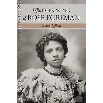 The Offspring of Rose Foreman by Harris & Mable J.