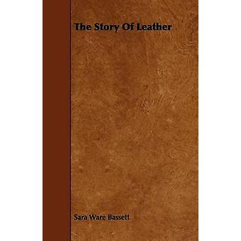 The Story of Leather by Bassett & Sara Ware
