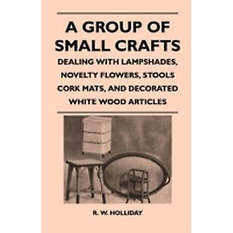 A Group Of Small Crafts  Dealing With Lampshades Novelty Flowers Stools Cork Mats And Decorated White Wood Articles by Holliday & R. W.