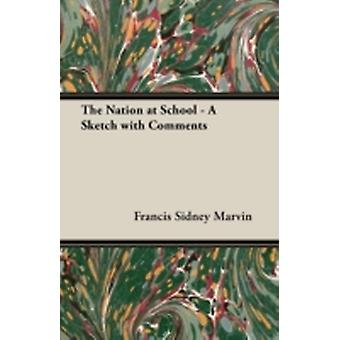 The Nation at School  A Sketch with Comments by Marvin & Francis Sidney