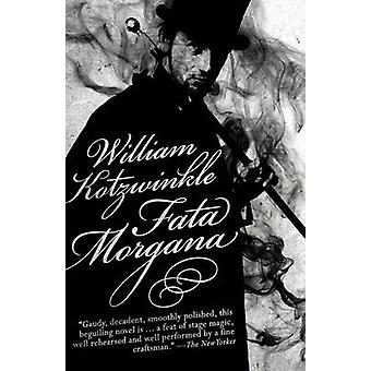 Fata Morgana by Kotzwinkle & William