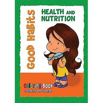 Good Habits Coloring Book  Health and Nutrition Buenos Hbitos  Cuaderno para colorear by de Bezenac & Agnes