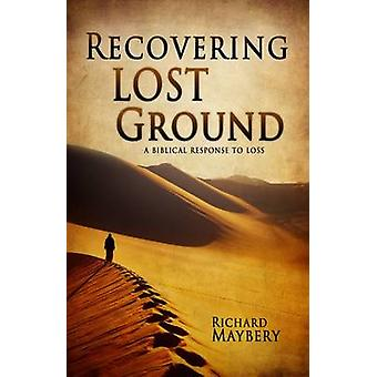 Recovering Lost Ground by Maybery & Richard