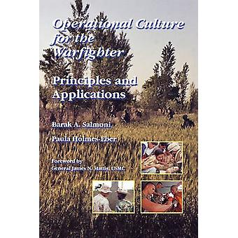 Operational Culture for the Warfighter Principles and Applications by Salmoni & Barak A.