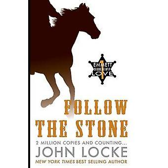 Follow the Stone by Locke & John