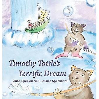 Timothy Tottles Terrific Dream by Speckhard & Anne