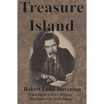Treasure Island Unabridged with 33 Original Illustrations by Louis Rhead by Stevenson & Robert Louis
