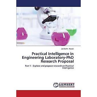 Practical Intelligence in Engineering LaboratoryPhD Research Proposal by Razali Zol Bahri