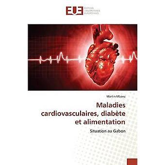 Maladies cardiovasculaires diabte et alimentation by Mbavu Martin