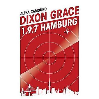Dixon Grace 1.9.7 Hamburg by Camouro & Alexa