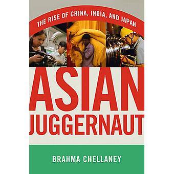 Asian Juggernaut by Chellaney & Brahma