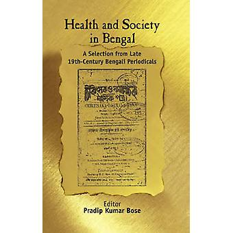 Health and Society in Bengal A Selection From Late 19th Century Bengali Periodicals by LTD & SAGE PUBLICATIONS PVT