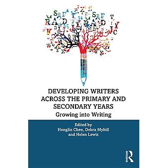 Developing Writers Across the Primary and Secondary Years by Honglin Chen