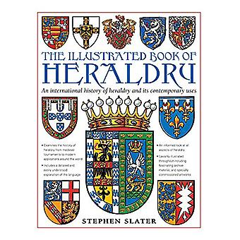 The Illustrated Book of Heraldry - An International History of Heraldr