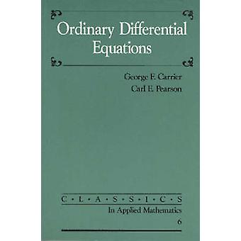 Ordinary Differential Equations by George F. Carrier - Carl E. Pearso