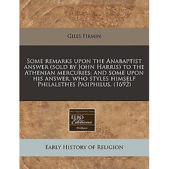 Some Remarks Upon the Anabaptist Answer (Sold by John Harris) to the