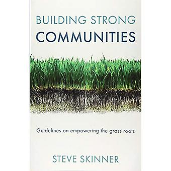 Building Strong Communities - Guidelines on empowering the grass roots