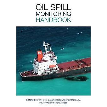 Oil Spill Monitoring Handbook by Sharon Hook - Graeme Batley - Andrew