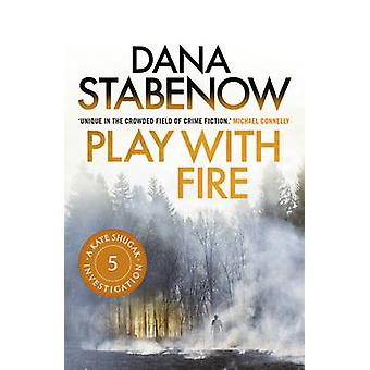 Play with Fire by Dana Stabenow - 9781908800497 Book